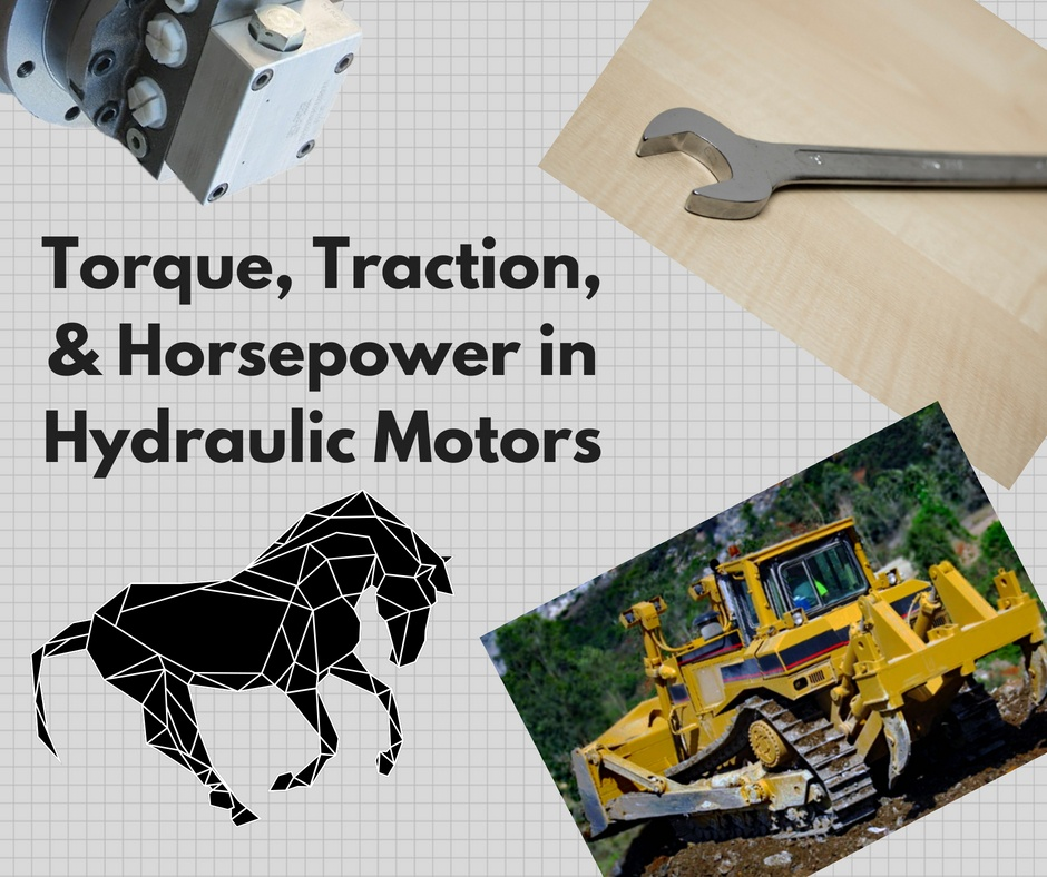 Torque, Traction, and Horsepower in Hydraulic Motors