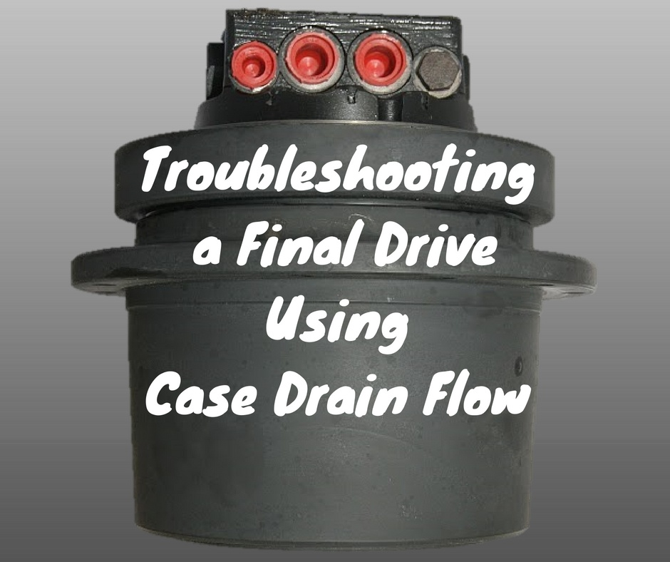 Troubleshooting a Final Drive Using Case Drain Flow