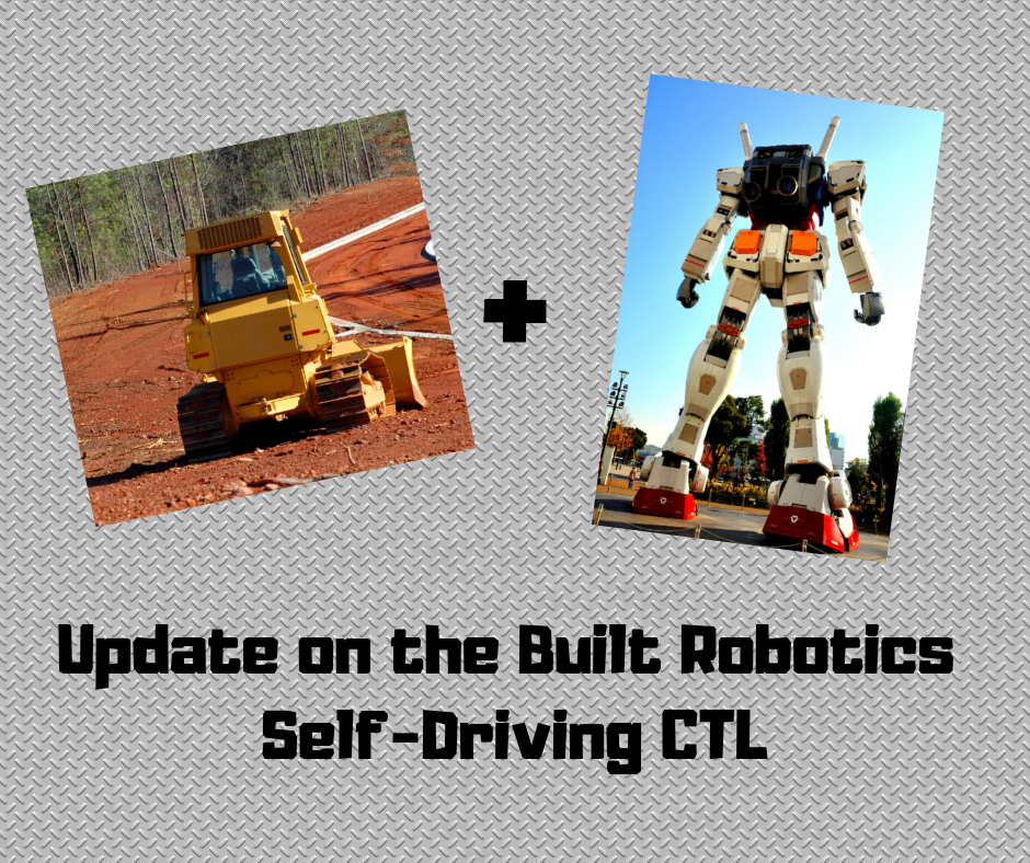 Update on the Built Robotics Self-Driving CTL