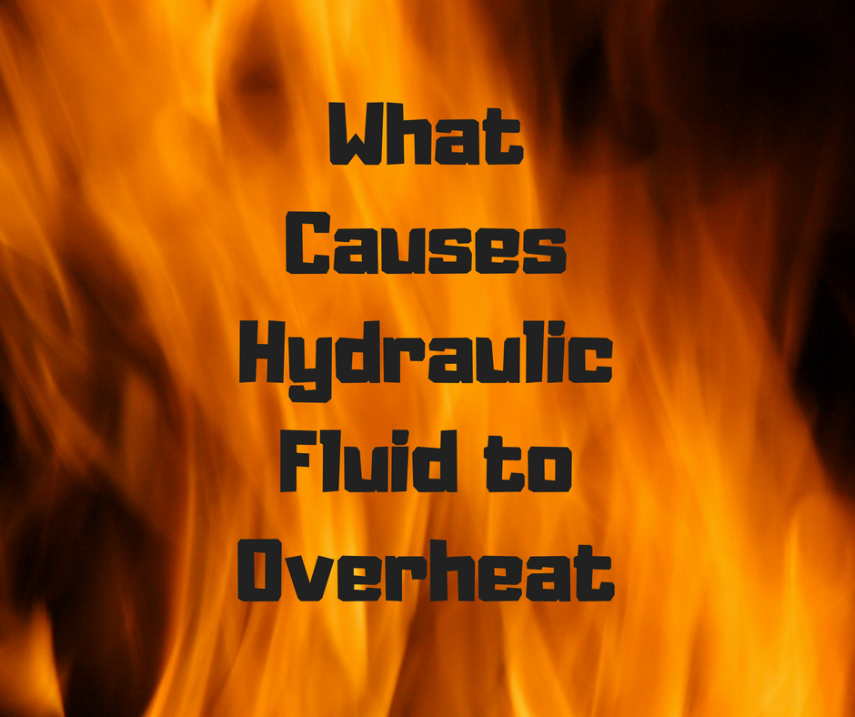 What Causes Hydraulic Fluid to Overheat